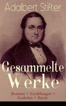 Gesammelte Werke: Romane + Erzählungen + Gedichte + Briefe (Vollständige Ausgaben)