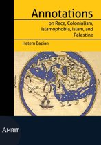 Annotations on Race, Colonialism, Islamofobia, Islam and Palestine