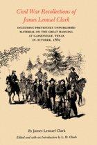 Civil War Recollections Of James Lemuel Clark