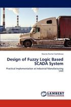 Design of Fuzzy Logic Based Scada System