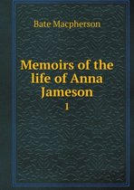 Memoirs of the Life of Anna Jameson 1