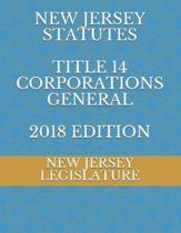 New Jersey Statutes Title 14 Corporations General 2018 Edition