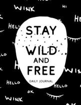 Stay Wild and Free Daily Journal: A Simple Guided Journal for Girls Who Slay the Day