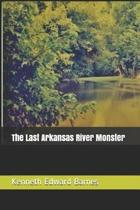 The Last Arkansas River Monster