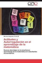 Actitudes y Autorregulacion En El Aprendizaje de La Matematica