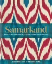 Samarkand : recipes and stories from central asia and the caucasus