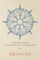 Enamel Eyes, a Fantasia on Paris, 1870