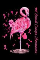 Breast Cancer Awareness: Flamingo Pink Ribbon Breast Cancer Awareness Gift Journal/Notebook Blank Lined Ruled 6x9 100 Pages