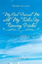 My God Favored Me with My Twelve-Step Recovery Wishes