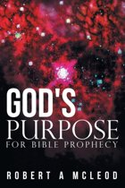 God's Purpose for Bible Prophecy