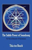The Subtle Power of Soundsong