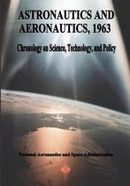 Astronautics and Aeronautics, 1963