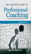 The Lawyer's Guide to Professional Coaching