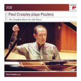 Paul Crossley Plays Poulenc - The Complete Music For Solo Piano