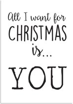 DesignClaud All I want for Christmas is you - Kerst Poster - Tekst poster - Zwart Wit poster A3 + Fotolijst wit