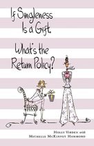 If Singleness Is a Gift, What's the Return Policy?