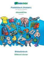 Babadada, Plattduutsch (Holstein) - SlovensčIna, Bildwoeoerbook - Slikovni Slovar