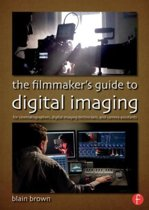 The Filmmaker's Guide to Digital Imaging