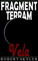 Fragment Terram - 005 - Vela (Latin Edition)