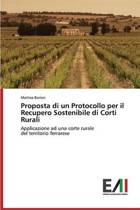 Proposta Di Un Protocollo Per Il Recupero Sostenibile Di Corti Rurali