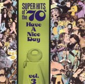 Super Hits Of The '70s: Have A...Vol. 3