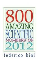 800 Amazing Scientific Numbers of 2012