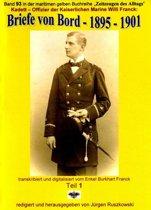 Kadett – Offizier der Kaiserlichen Marine – Briefe von Bord – 1895 – 1901