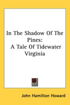 in the Shadow of the Pines: a Tale of Ti