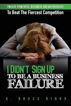 I Didn't Sign Up to Be a Business Failure