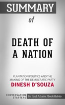 Summary of Death of a Nation: Plantation Politics and the Making of the Democratic Party by Dinesh D'Souza | Conversation Starters