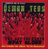 Day The Earth Spat  Blood/Go Go Demented