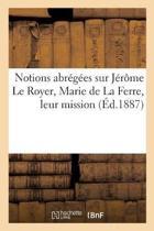 Notions Abr g es Sur J r me Le Royer, Marie de la Ferre, Leur Mission