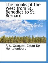 The Monks of the West from St. Benedict to St. Bernard