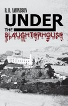 Under the Slaughterhouse