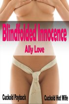 Blindfolded Innocence Cuckold Hot Wife Payback