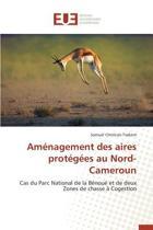 Am�nagement Des Aires Prot�g�es Au Nord-Cameroun