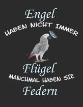 Engel haben nicht immer Fl�gel manchmal haben sie Federn: Notizbuch A4 Liniert Lustig Geschenk Graupapagei Papagei Vogel Sittich