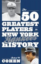Omslag van 'The 50 Greatest Players in New York Yankees History'