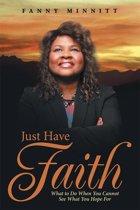 Just Have Faith