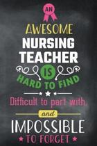 An Awesome Nursing Teacher Is Hard to Find Difficult to Part with and Impossible to Forget