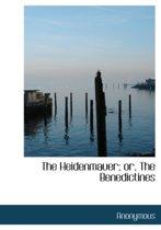 The Heidenmauer; Or, the Benedictines