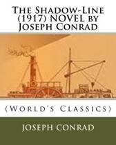 The Shadow-Line (1917) Novel by Joseph Conrad