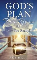 God's Plan for You (Are You Ready?)