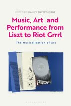 Music, Art and Performance from Liszt to Riot Grrrl