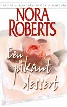 Nora Roberts 8 - Een pikant dessert