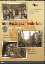 Mijn Nostalgisch Nederland / Mijn Utrecht