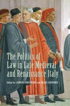The Politics of Law in Late Medieval and Renaissance Italy
