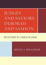 Judges and Saviors, Deborah and Samson