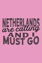 Netherlands Are Calling And I Must Go