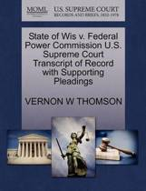 State of Wis V. Federal Power Commission U.S. Supreme Court Transcript of Record with Supporting Pleadings